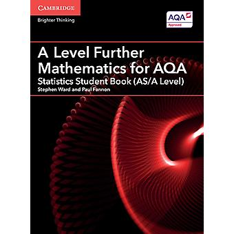 A Level Further Mathematics for AQA Statistics Student Book by Stephen Ward