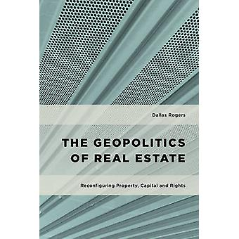Geopolitics of Real Estate by Dallas Rogers
