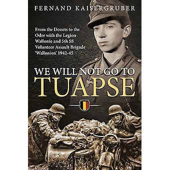 We Will Not Go to Tuapse by Fernand Kaisergruber