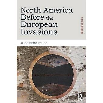 North America before the European Invasions by Kehoe & Alice Beck University of WisconsinMilwaukee & USA