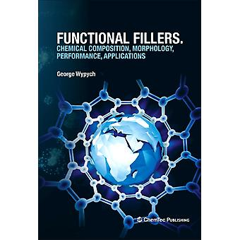 Functional Fillers Chemical composition morphology performance applications by Wypych & George