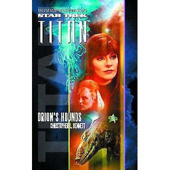 Star Trek Titan 3 Orions Hounds by Bennett & Christopher L.