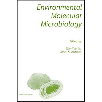 Environmental Molecular Microbiology by Liu & WenTso