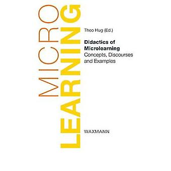 Didactics of MicrolearningConcepts Discourses and Examples by Hug & Theo