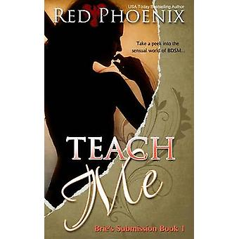 Teach Me Bries Submission by Phoenix & Red