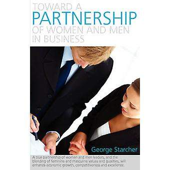 Toward a Partnership of Women and Men in Business by Starcher & George