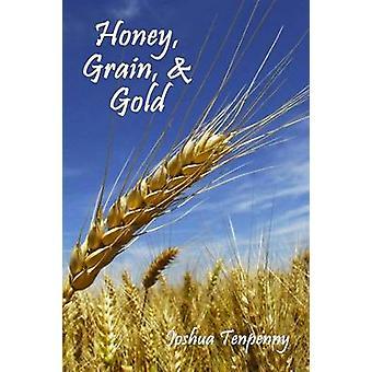 Honey Grain and Gold by Tenpenny & Joshua