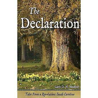 The Declaration Tales from a Revolution  SouthCarolina by Hedbor & Lars D. H.