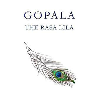 Gopala The Rasa Lila by Devi & Swamini Sri Lalitambika