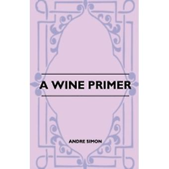 A Wine Primer by Simon & Andre