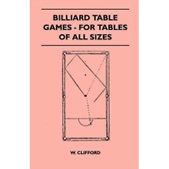 Billiard Table Games  For Tables Of All Sizes by Clifford & W.