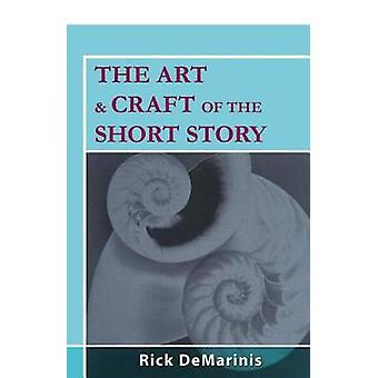 The Art  Craft of the Short Story by DeMarinis & Rick