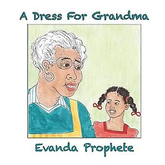 A Dress For Grandma by Prophete & Evanda