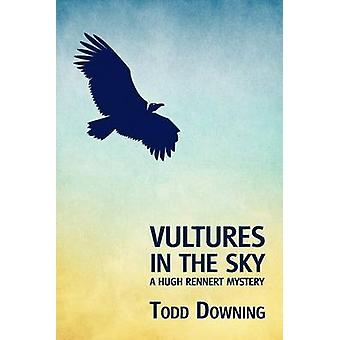 Vultures in the Sky a Hugh Rennert Mystery by Downing & Todd