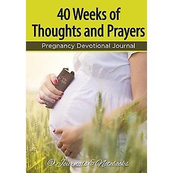 40 Weeks of Thoughts and Prayers  Pregnancy Devotional Journal by Journals Notebooks