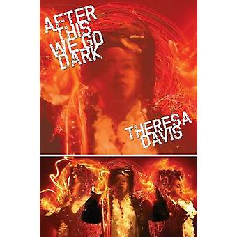 After This We Go Dark by Davis & Theresa
