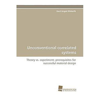 Unconventional correlated systems by Winterlik Gerd Jrgen