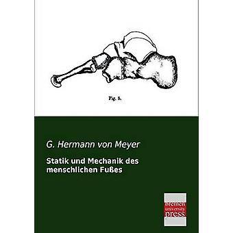 Statik Und Mechanik Des Menschlichen Fusses by Von Meyer & G. Hermann