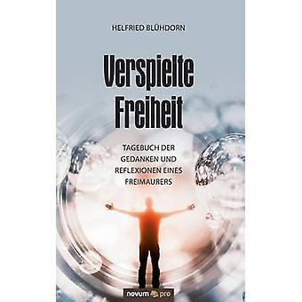 Verspielte Freiheit by Blhdorn & Helfried