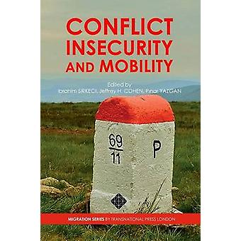 Conflict Insecurity and Mobility by Sirkeci & Ibrahim