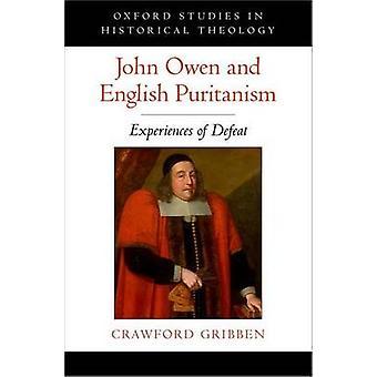John Owen und englischen Puritanismus - Erfahrungen der Niederlage von Crawford G
