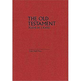 The Old Testment by J. Kates - 9780473177812 Book