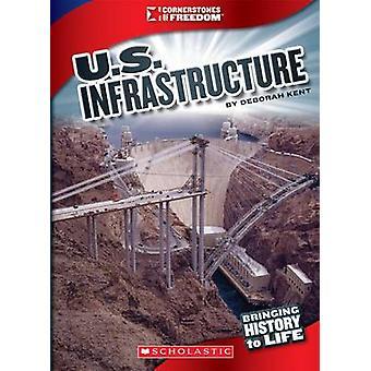 U.S. Infrastructure by Deborah Ann Kent - 9780531282083 Book