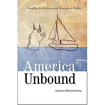 America Unbound - Encyclopedic Literature and Hemispheric Studies by A