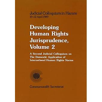 Developing Human Rights Jurisprudence - A Second Judicial Colloquium o