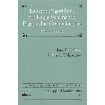 Lanczos Algorithms for Large Symmetric Eigenvalue Computations - Volum