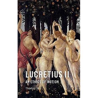 Lucretius II - An Ethics of Motion by Thomas Nail - 9781474466646 Book