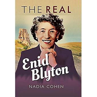 The Real Enid Blyton by Nadia Cohen - 9781526722034 Book