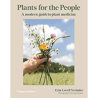 Plants for the People - A Modern Guide to Plant Medicine by Erin Lovel