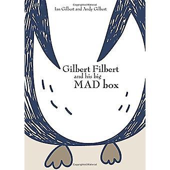 Gilbert Filbert and his big MAD box by Ian Gilbert - 9781781352540 Bo