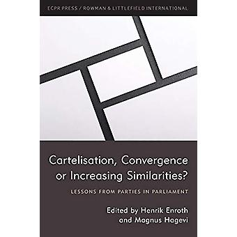Cartelisation - Convergence or Increasing Similarities? - Lessons from