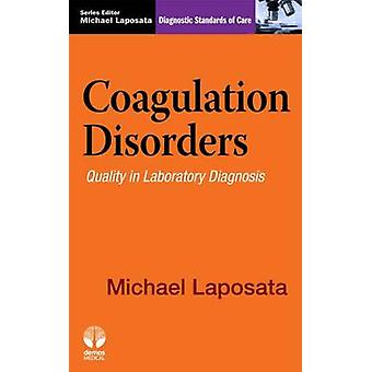 Coagulation Disorders - Quality in Laboratory Diagnosis by Michael Lap
