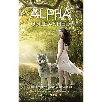 Alpha Unleashed by Aileen Erin - 9781943858439 Book