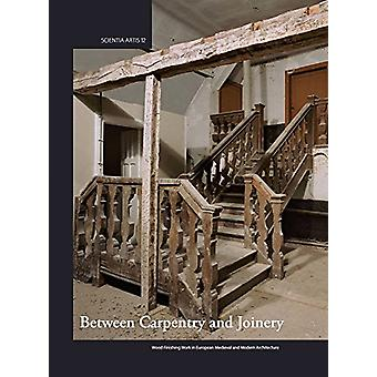 Between Carpentry and Joinery - Wood Finishing Work in Europe and Medi