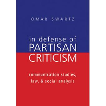 In Defense of Partisan Criticism - Communication Studies - Law - and S