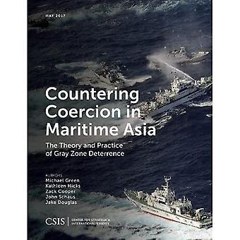 Bekämpfung von Zwang im maritimen Asien: Theorie und Praxis der graue Zone Abschreckung (CSIS Berichte)