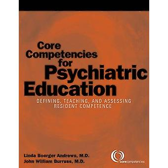 Core Competencies for Psychiatric Education - Defining - Teaching - an