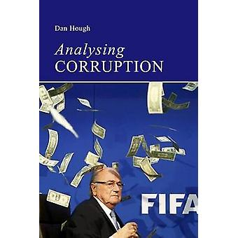 Analysing Corruption - An Introduction by Dan Hough - 9781911116547 Bo