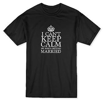 Jag kan inte hålla sig lugna min sons få gifta bröllop citat mäns T-shirt