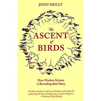 The Ascent of Birds - How Modern Science is Revealing their Story by J