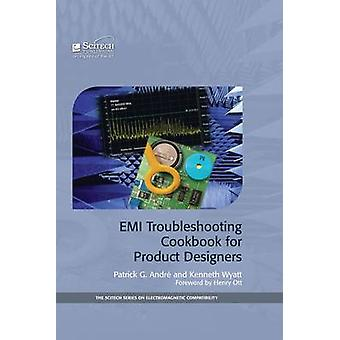 EMI Troubleshooting Cookbook for Product Designers by Patrick G. Andr