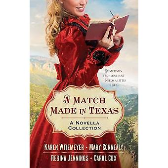 A Match Made in Texas 4in1  A Novella Collection by Karen Witemeyer & Mary Connealy & Regina Jennings & Carol Cox