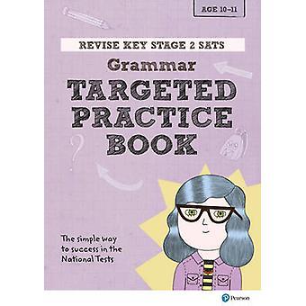 Herziening van de belangrijkste fase 2 SATs Engelse grammatica gerichte Practica door Helen Thomson