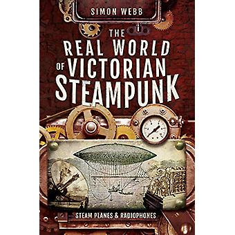 The Real World of Victorian Steampunk - Steam Planes and Radiophones b