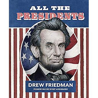 All The Presidents by Drew Friedman - 9781683962595 Book
