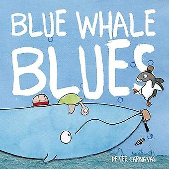 Blue Whale Blues by Peter Carnavas - 9781912858385 Book